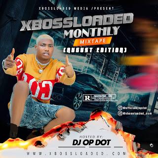 [MIXTAPE] XBOSSLOADED X DJ OPDOT - MONTHLY MIXTAPE (AUGUST EDITION)