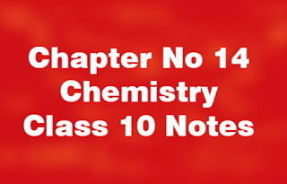 Chapter No 14 Chemistry Class 10 Notes