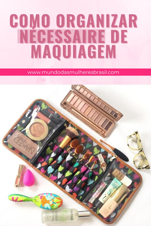 como organizar necessaire de maquiagem