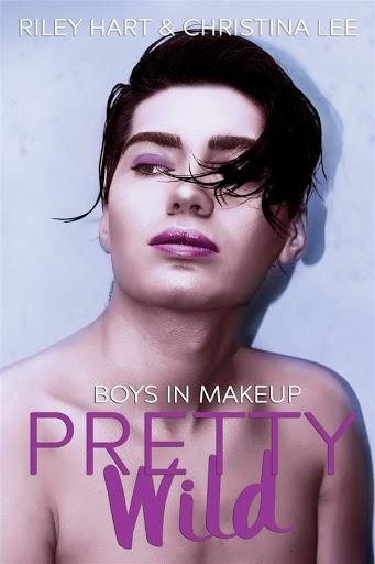 Pretty Wild   Boys in Makeup #3   Riley Hart & Christina Lee