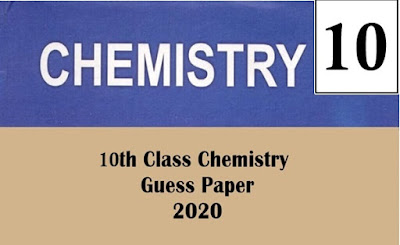10th Class Chemistry Guess Paper 2020 - Rashid Notes