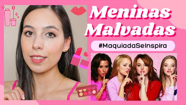 Maquiagem inspirada em Meninas Malvadas #MaquiadaSeInspira !