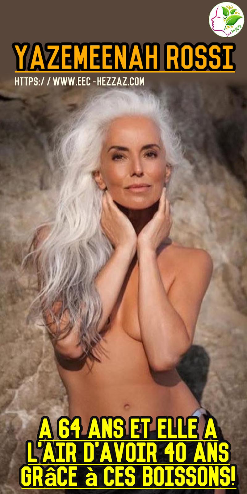 Yazemeenah Rossi a 64 ans et elle a l'air d'avoir 40 ans grâce à ces boissons!