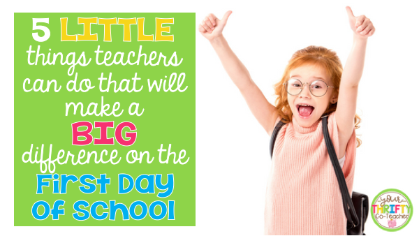 5 First Day of School Teacher Tips to help your first day back to school run smoothly.