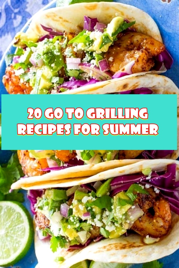 #20 #Go #To #Grilling #Recipes #For #Summer