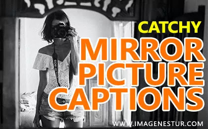 Best Mirror Pictures Instagram Captions for Your Mirror Selfie Pictures on Insta, Photo, and Selfies for boys girls.