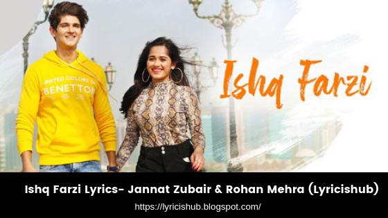 Ishq Farzi Lyrics- Jannat Zubair & Rohan Mehra (Lyricishub)
