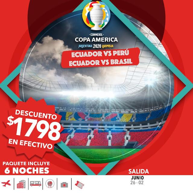 COPA AMERICA COLOMBIA-ARGENTINA  2 PARTIDOS (DEL 26 DE JUNIO AL 2 DE JULIO) ECUADOR VS PERÚ ECUADOR VS BRASIL 7 DÍAS / 6 NOCHES