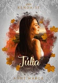 Júlia (Renda-se) #1 -  Resenha