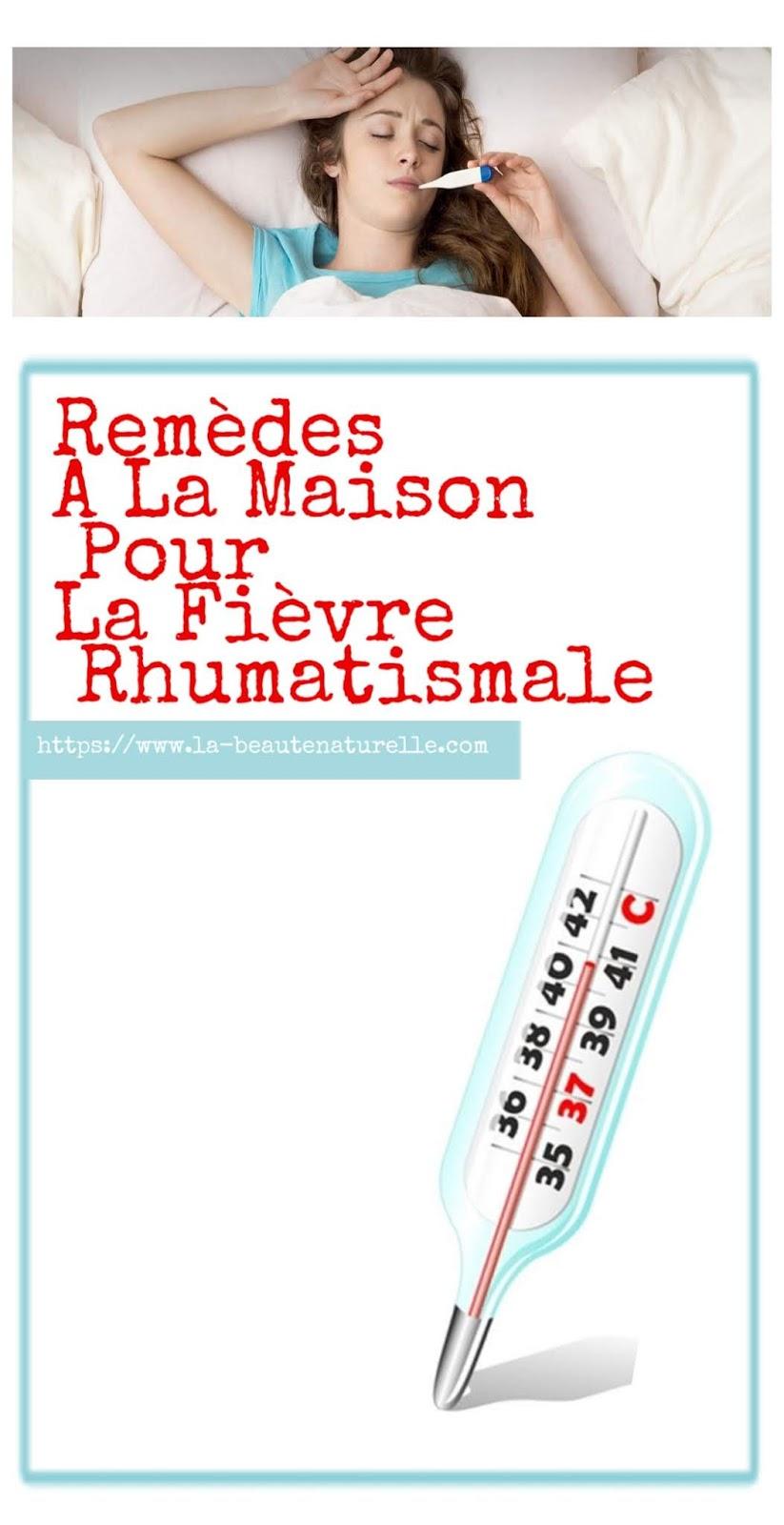 Remèdes À La Maison Pour La Fièvre Rhumatismale