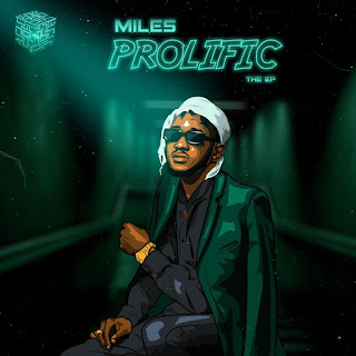 MUSIC: Miles - Prolific (The EP)