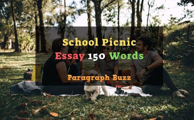 Essay on School Picnic 150 Words