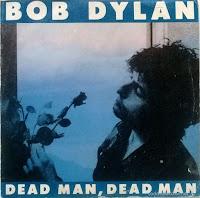 """Dead man, dead man"" - Bob Dylan"