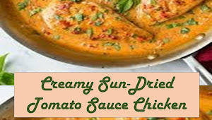 #Monday #Recipe  #Creamy #Sun-Dried #Tomato #Sauce #Chicken