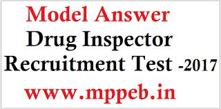 mppeb vyapam model answer 2017 Model Answer - Drug Inspector Recruitment Test -2017 ड्रग इंस्पेक्टर परीक्षा व्यापम का मॉडल उत्तर डाउनलोड कीजिये