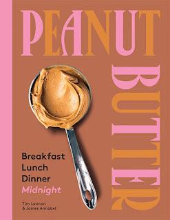 Peanut Butter - Breakfast, Lunch Dinner Midnight by Tim Lannan & James Annabel book cover