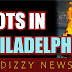 Philadelphia burns as rioters run over police