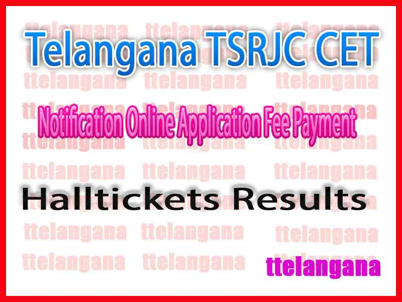 Telangana TSRJC CET Notification Online Application Fee Payment Halltickets Results Download