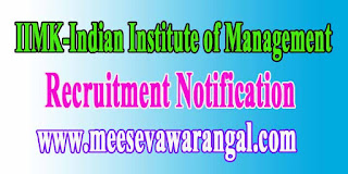 IIMK-Indian Institute of Management Kozhikode Recruitment Notification 2016 iimk.ac.in
