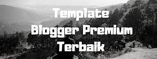 Template blogger terbaik. Template premium gratis terbaik