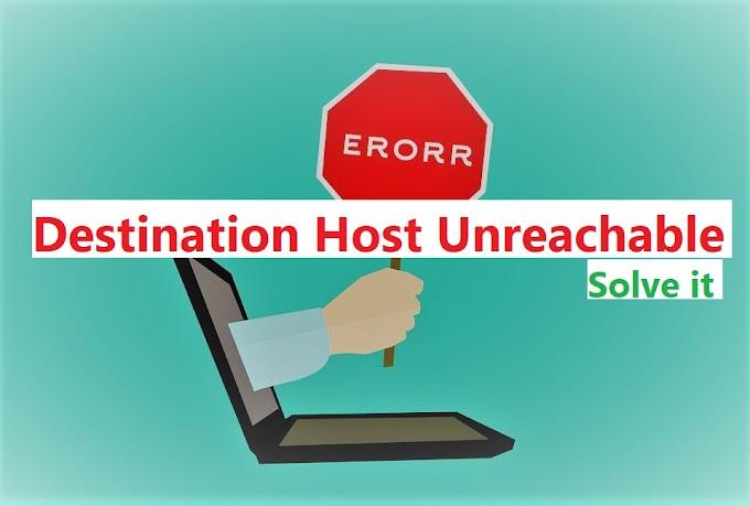 How to Fix This Destination Host Unreachable