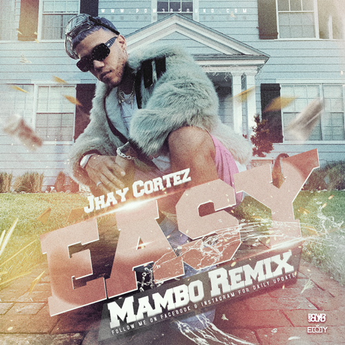 https://www.pow3rsound.com/2019/09/jhay-cortez-easy-mambo-remix.html
