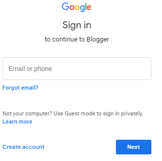 Sign in to Blogger with gmail or create a gmail account