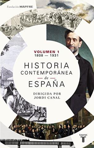 Historia contemporánea de España (Volumen I. 1808-1931)