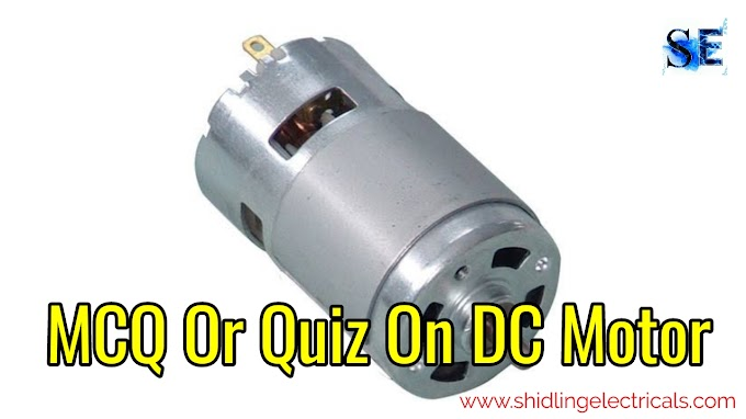 DC Motors MCQ Or Quiz, Electrical Objective Questions