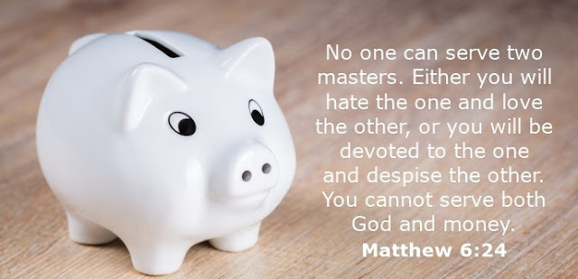 No one can serve two masters. Either you will hate the one and love the other, or you will be devoted to the one and despise the other. You cannot serve both God and money.