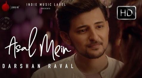 Asal Mein Lyrics in Hindi, Darshan Raval