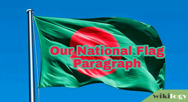 Our National Flag Paragraph