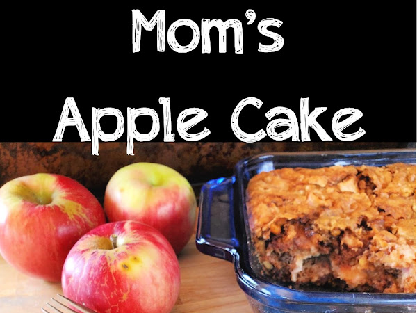 Mom's Apple Cake Recipe