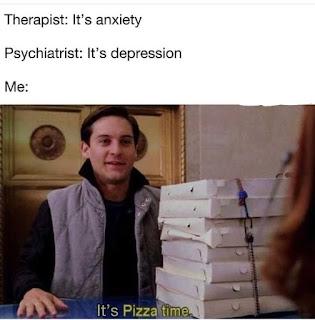 Anxiety Memes, Depression Memes, Pizza Memes