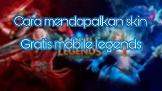 Cara mendapatkan skin hero gratis mobile legends