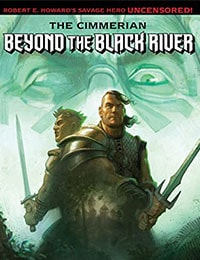 The Cimmerian: Beyond The Black River Comic