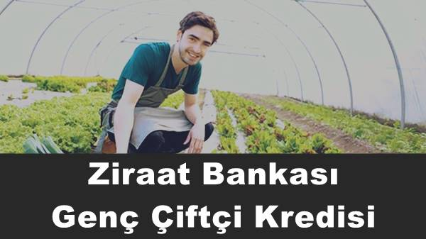 ziraat bankası genç çiftçi kredisi