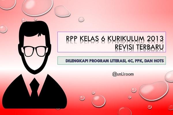 RPP Kelas 6 Kurikulum 2013 Revisi 2018 | GLS PPK 4C HOTS