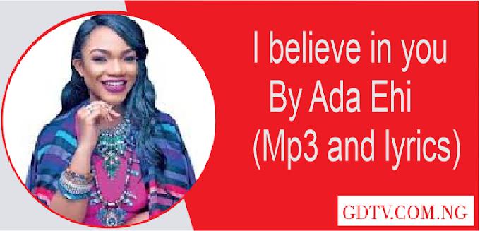 Ada Ehi - I believe in you lyrics (Mp3)