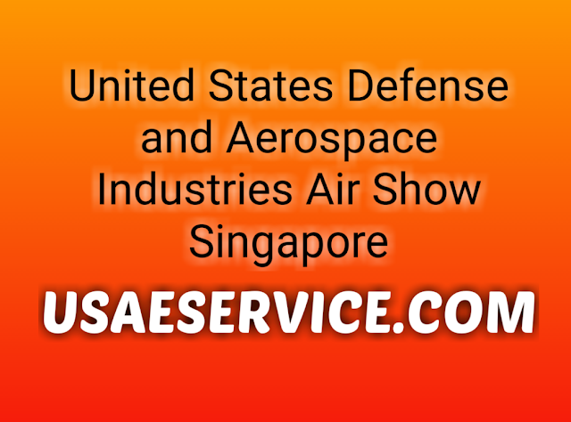 U.S. Defense and Aerospace Industries Air Show Singapore