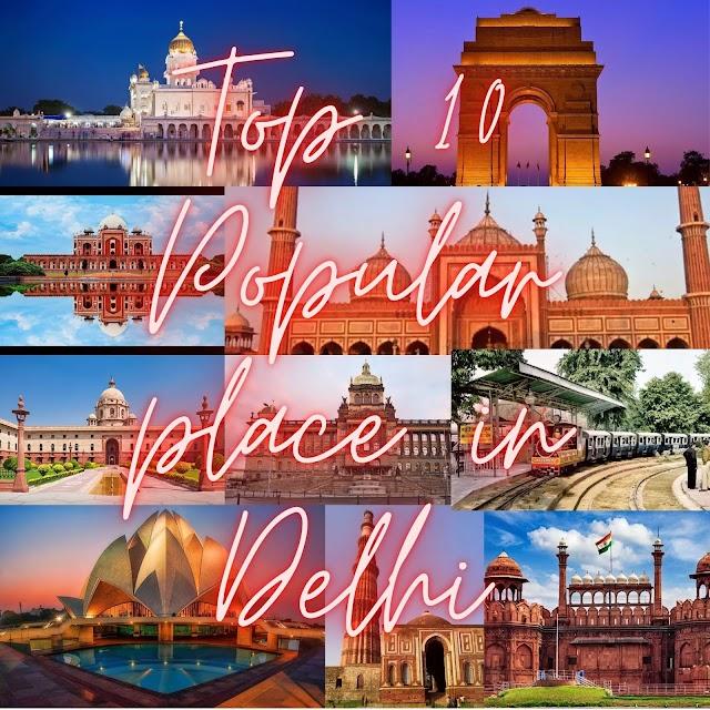 Top 10 Popular place in Delhi