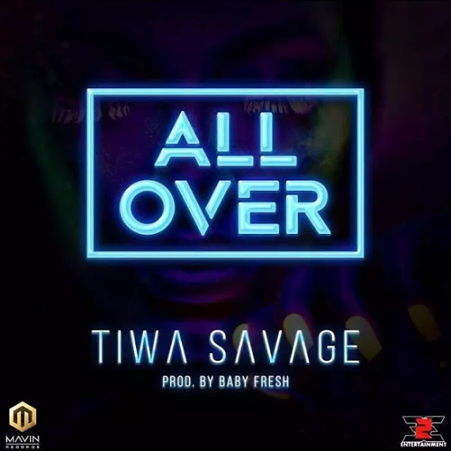 Music: Tiwa Savage – All Over (Prod. By Baby Fresh)
