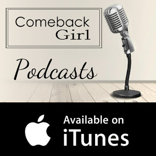 Comeback Girl Podcasts