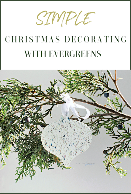 simple-Christmas-decorating-with-evergreens-blog-love-my-simple-home