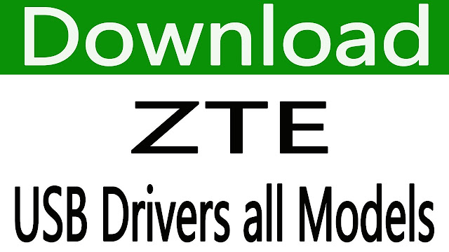 Download ZTE Android USB Drivers Latest Update 2020