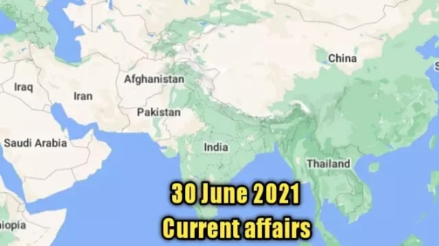 30 जून 2021 Current affairs in hindi for upsc