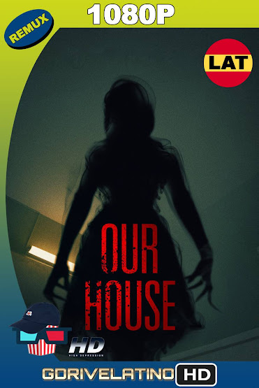 Our House (2018) REMUX 1080p Latino-Ingles MKV