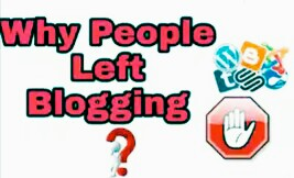Why People Taking   left from bloging! Learn and solve!