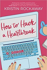Resenha #437: How To Hack A Heartbreak - Kristin Rockaway (Graydon House)
