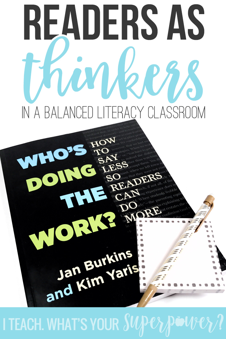 Help your readers learn to be thinkers in a balanced literacy framework with Who's Doing the Work?